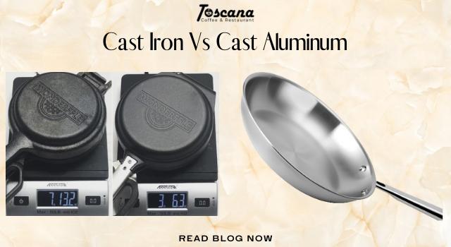Cast Iron Vs Cast Aluminum
