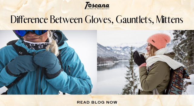 Difference Between Gloves, Gauntlets, Mittens