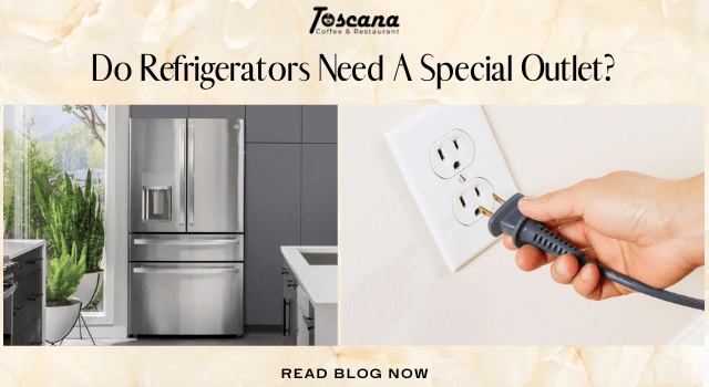Do Refrigerators Need A Special Outlet