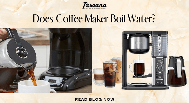 Does Coffee Maker Boil Water