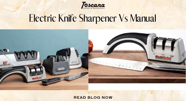 Electric Knife Sharpener Vs Manual