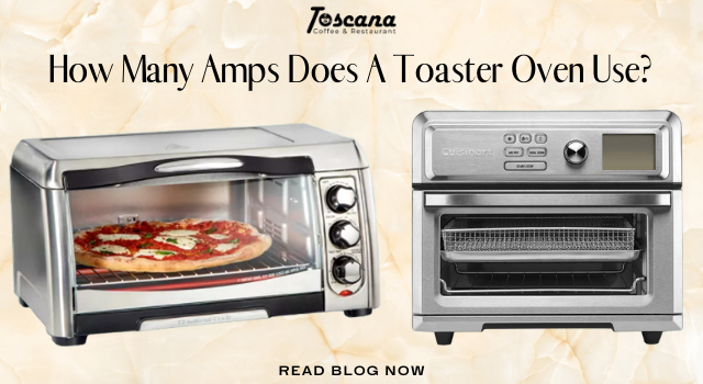 How Many Amps Does A Toaster Oven Use