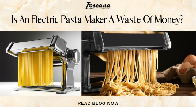 Is An Electric Pasta Maker A Waste Of Money