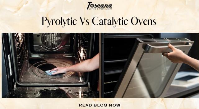 Pyrolytic Vs Catalytic Ovens
