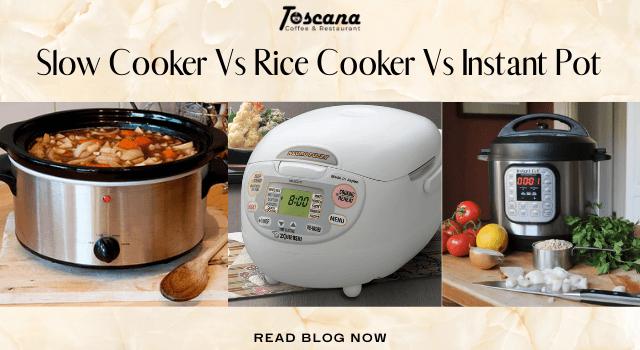 Slow Cooker Vs Rice Cooker Vs Instant Pot