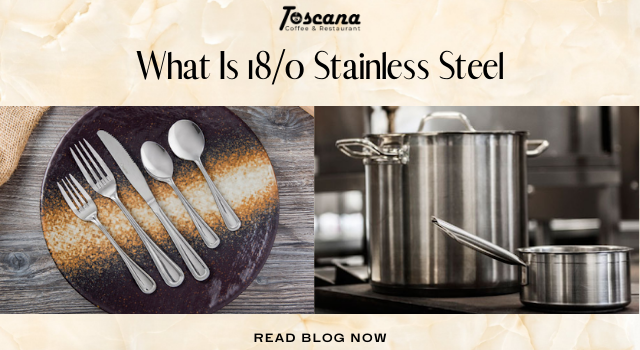 What Is 18/0 Stainless Steel