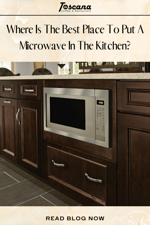 where is the best place to put a microwave in the kitchen